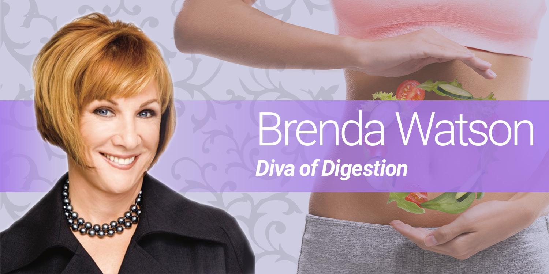 Brenda Watson: Diva of Digestion