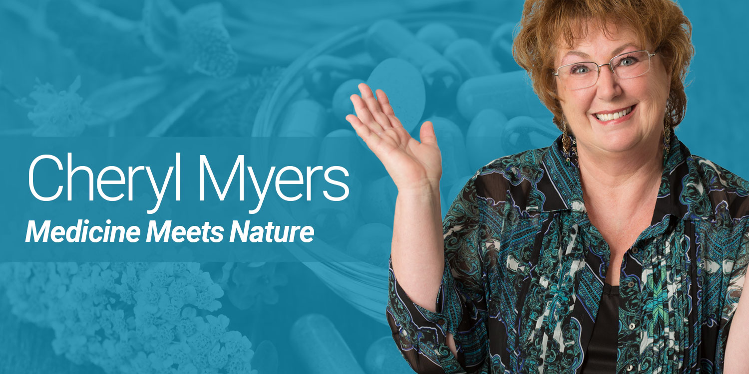 Cheryl Myers: Medicine Meets Nature