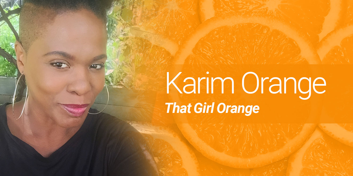 Karim Orange: That Girl Orange