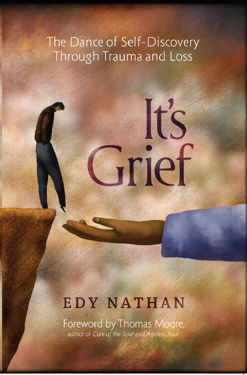 The cover of It's Grief: The Dance of Self-Discovery Through Trauma and Loss by Edy Nathan