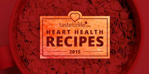 Taste for Life Heart Health Recipes 2015