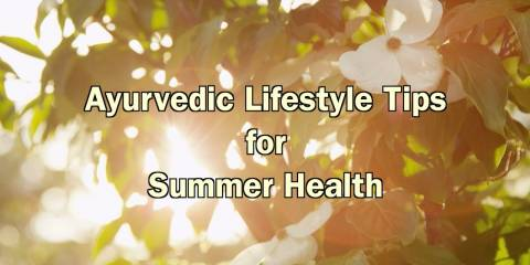 Embedded thumbnail for Ayurvedic Lifestyle Tips for Summer Health