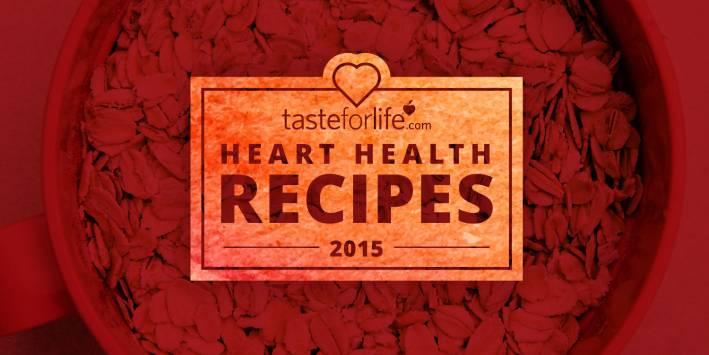 Taste for Life Heart Health Recipes 2015