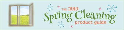The 2019 Spring Cleaning Product Guide