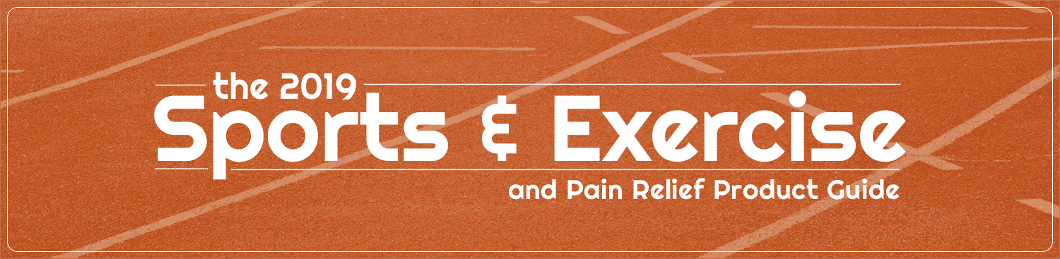 The 2019 Sports, Exercise, and Pain Relief Product Guide